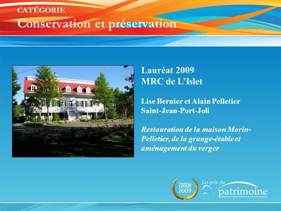Lauréat 2009 MRC de LIslet Lise Bernier et Alain Pelletier Saint-Jean-Port-Joli Restauration de la maison Morin- Pelletier, de la grange-étable et amé