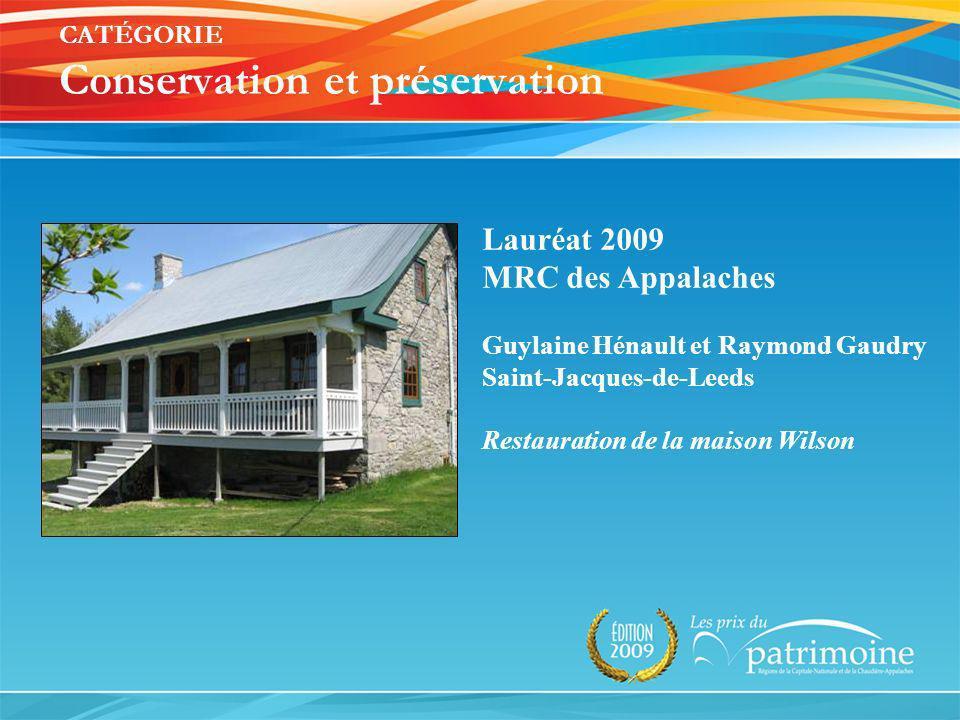 Lauréat 2009 MRC des Appalaches Guylaine Hénault et Raymond Gaudry Saint-Jacques-de-Leeds Restauration de la maison Wilson CATÉGORIE Conservation et p