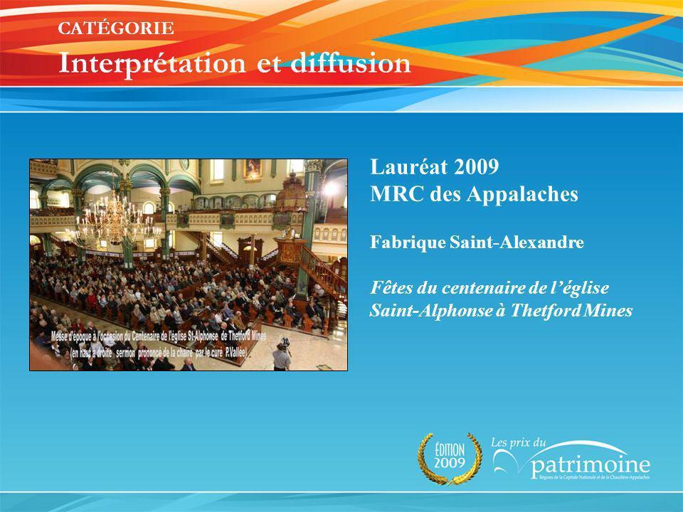 Lauréat 2009 MRC des Appalaches Fabrique Saint-Alexandre Fêtes du centenaire de léglise Saint-Alphonse à Thetford Mines