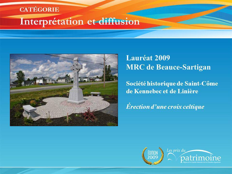 Lauréat 2009 MRC de Beauce-Sartigan Société historique de Saint-Côme de Kennebec et de Linière Érection dune croix celtique