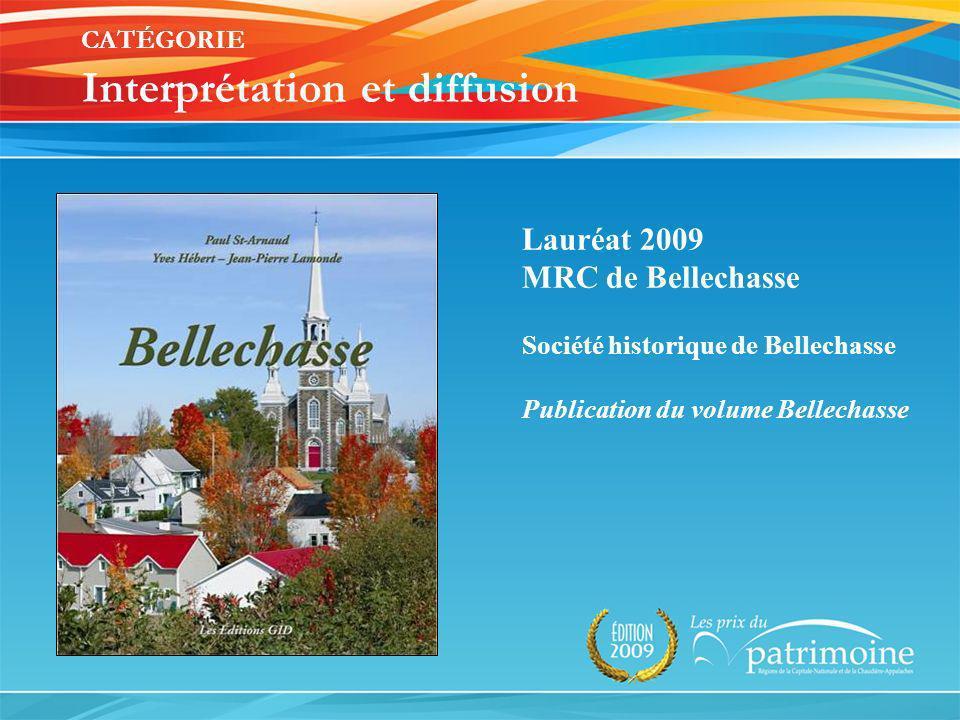 Lauréat 2009 MRC de Bellechasse Société historique de Bellechasse Publication du volume Bellechasse