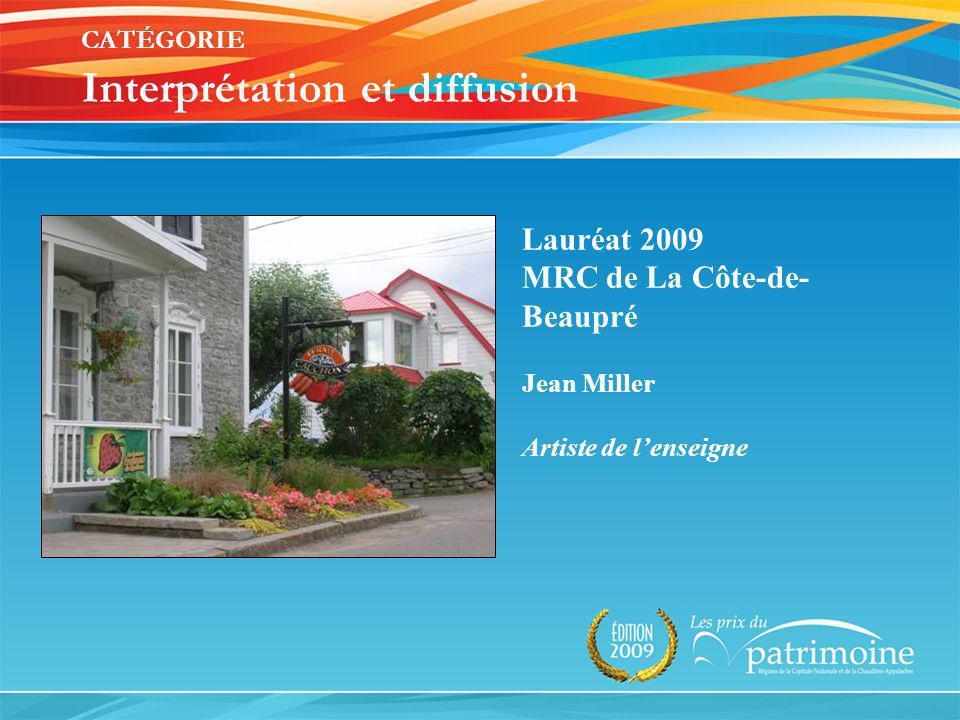 Lauréat 2009 MRC de La Côte-de- Beaupré Jean Miller Artiste de lenseigne