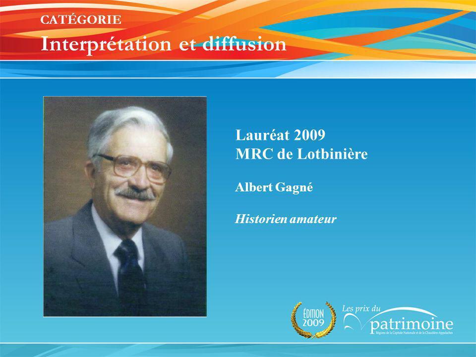 Lauréat 2009 MRC de Lotbinière Albert Gagné Historien amateur