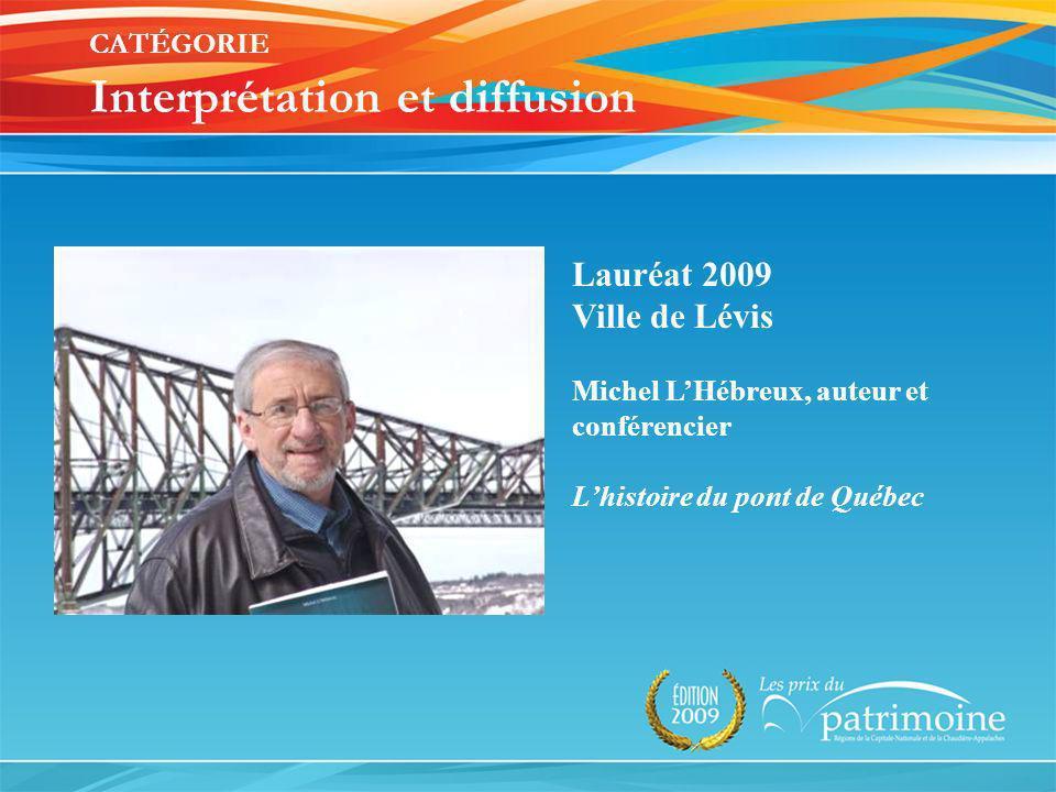 Lauréat 2009 Ville de Lévis Michel LHébreux, auteur et conférencier Lhistoire du pont de Québec