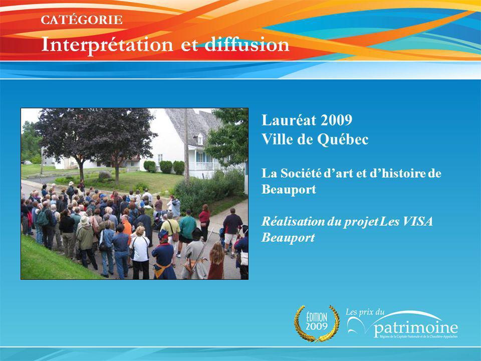 Lauréat 2009 Ville de Québec La Société dart et dhistoire de Beauport Réalisation du projet Les VISA Beauport