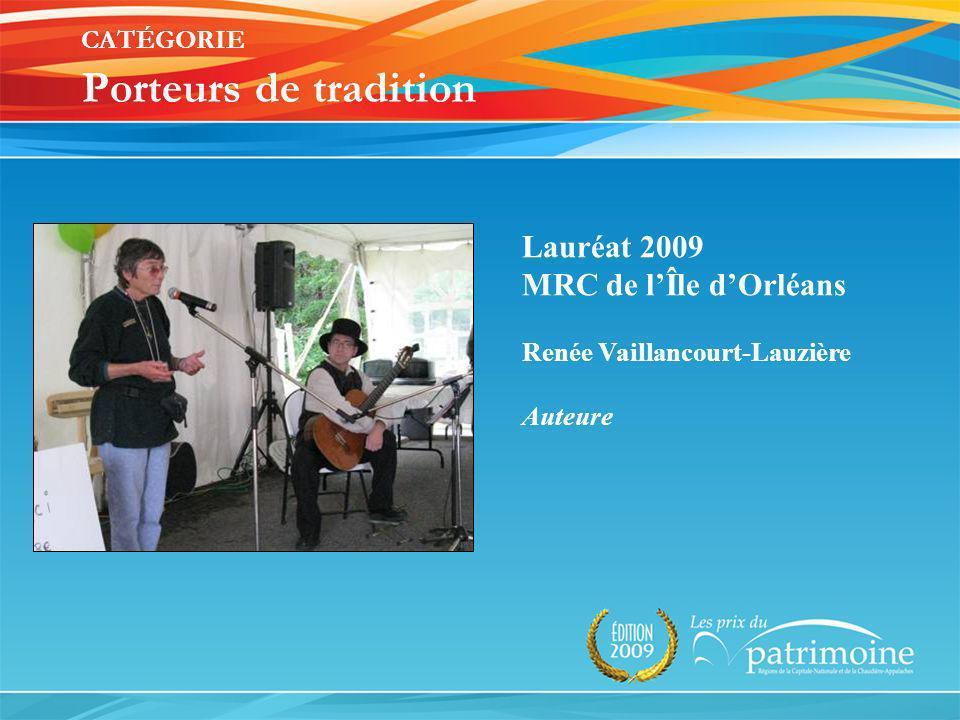 Lauréat 2009 MRC de lÎle dOrléans Renée Vaillancourt-Lauzière Auteure