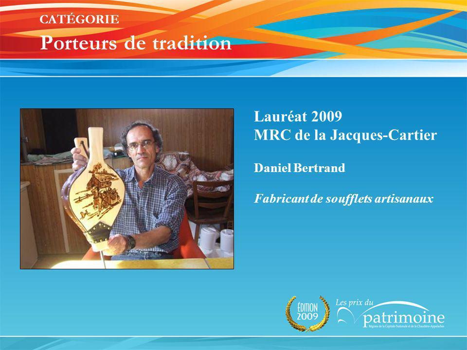 Lauréat 2009 MRC de la Jacques-Cartier Daniel Bertrand Fabricant de soufflets artisanaux
