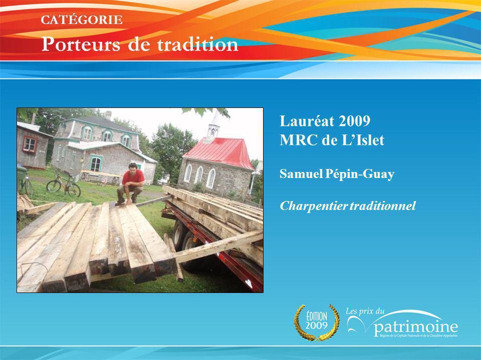 Lauréat 2009 MRC de LIslet Samuel Pépin-Guay Charpentier traditionnel