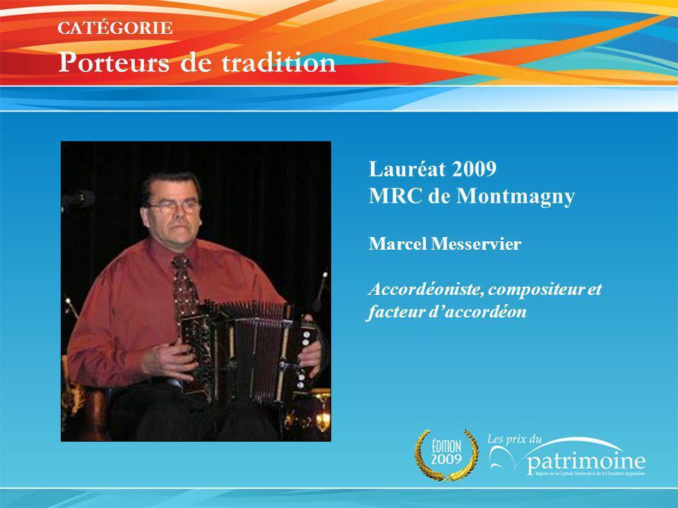 Lauréat 2009 MRC de Montmagny Marcel Messervier Accordéoniste, compositeur et facteur daccordéon