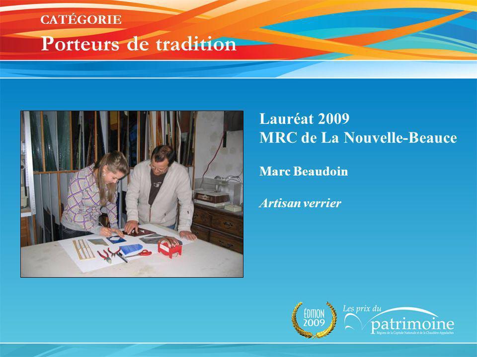 Lauréat 2009 MRC de La Nouvelle-Beauce Marc Beaudoin Artisan verrier