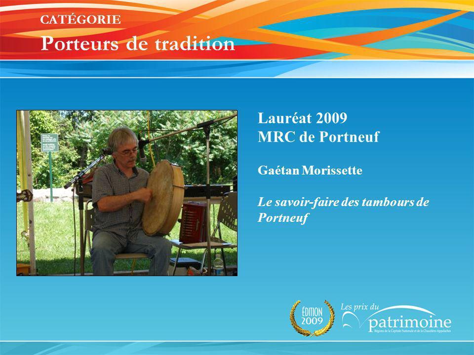 Lauréat 2009 MRC de Portneuf Gaétan Morissette Le savoir-faire des tambours de Portneuf