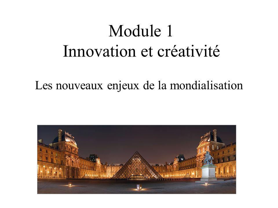 Les nouveaux enjeux de la mondialisation Module 1 Innovation et créativité