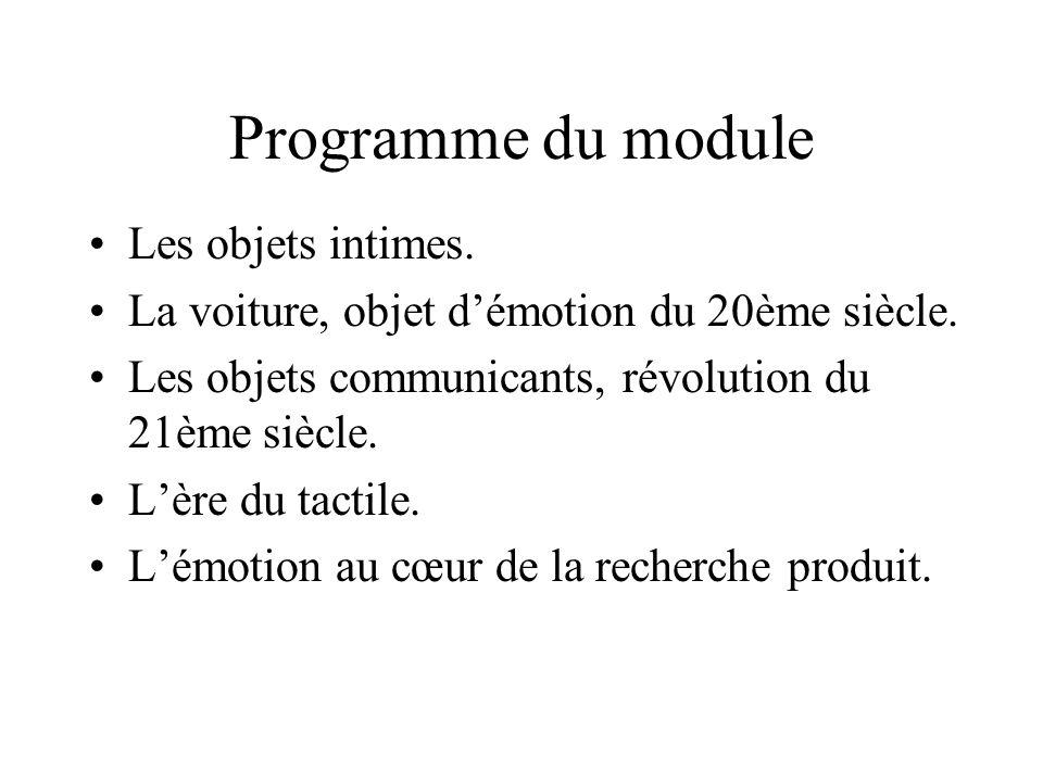 Programme du module Les objets intimes. La voiture, objet démotion du 20ème siècle. Les objets communicants, révolution du 21ème siècle. Lère du tacti