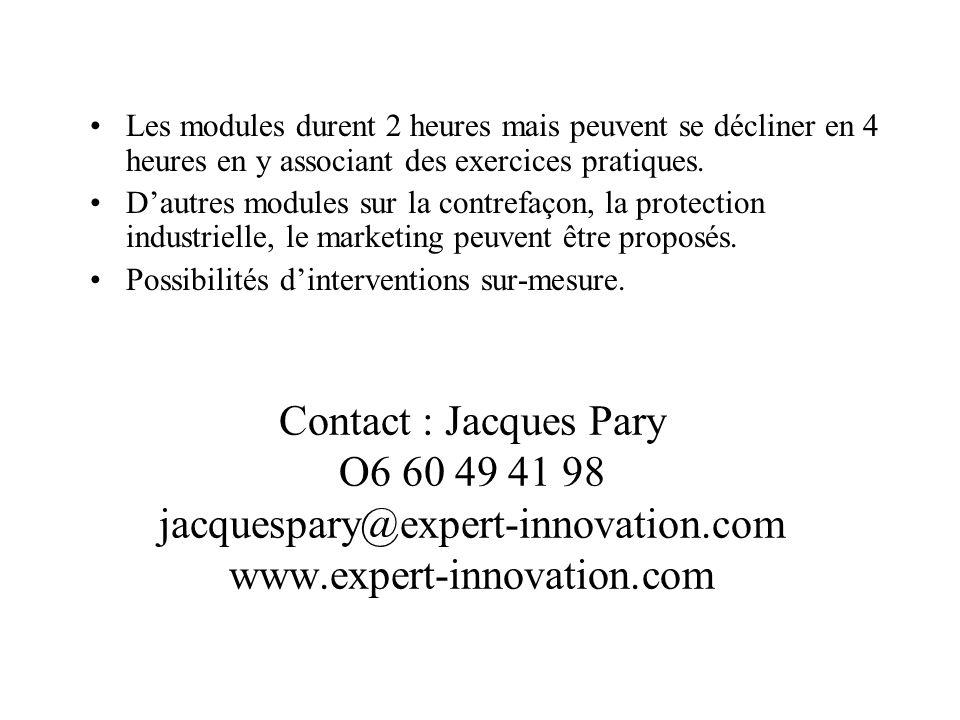 Contact : Jacques Pary O6 60 49 41 98 jacquespary@expert-innovation.com www.expert-innovation.com Les modules durent 2 heures mais peuvent se décliner