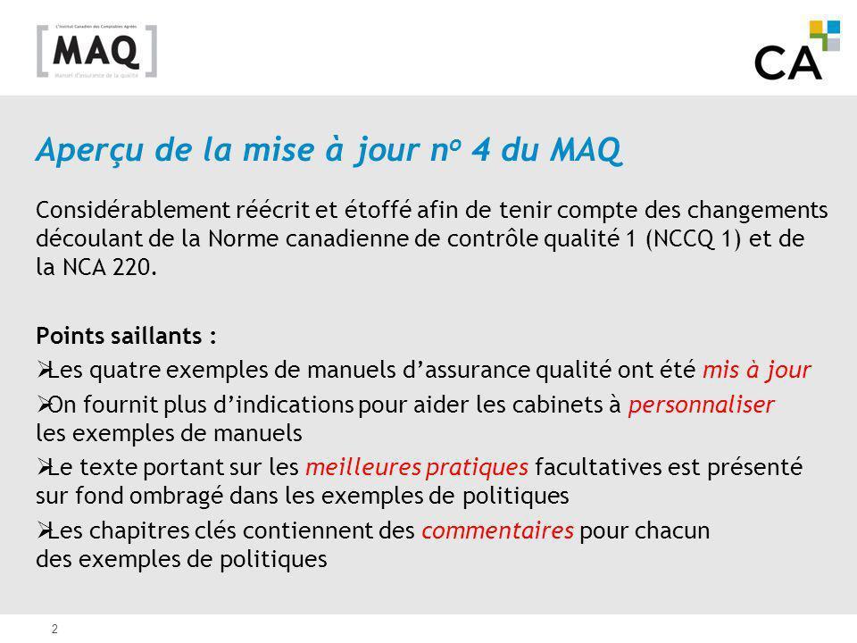 2 Aperçu de la mise à jour n o 4 du MAQ Considérablement réécrit et étoffé afin de tenir compte des changements découlant de la Norme canadienne de co