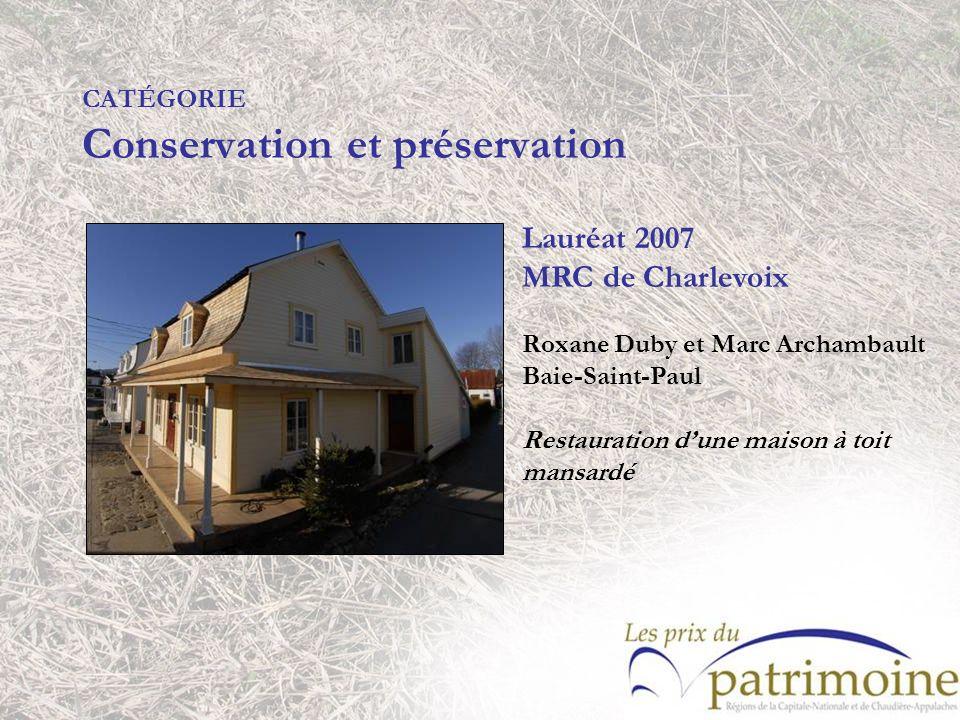 Lauréat 2007 MRC de Charlevoix Roxane Duby et Marc Archambault Baie-Saint-Paul Restauration dune maison à toit mansardé