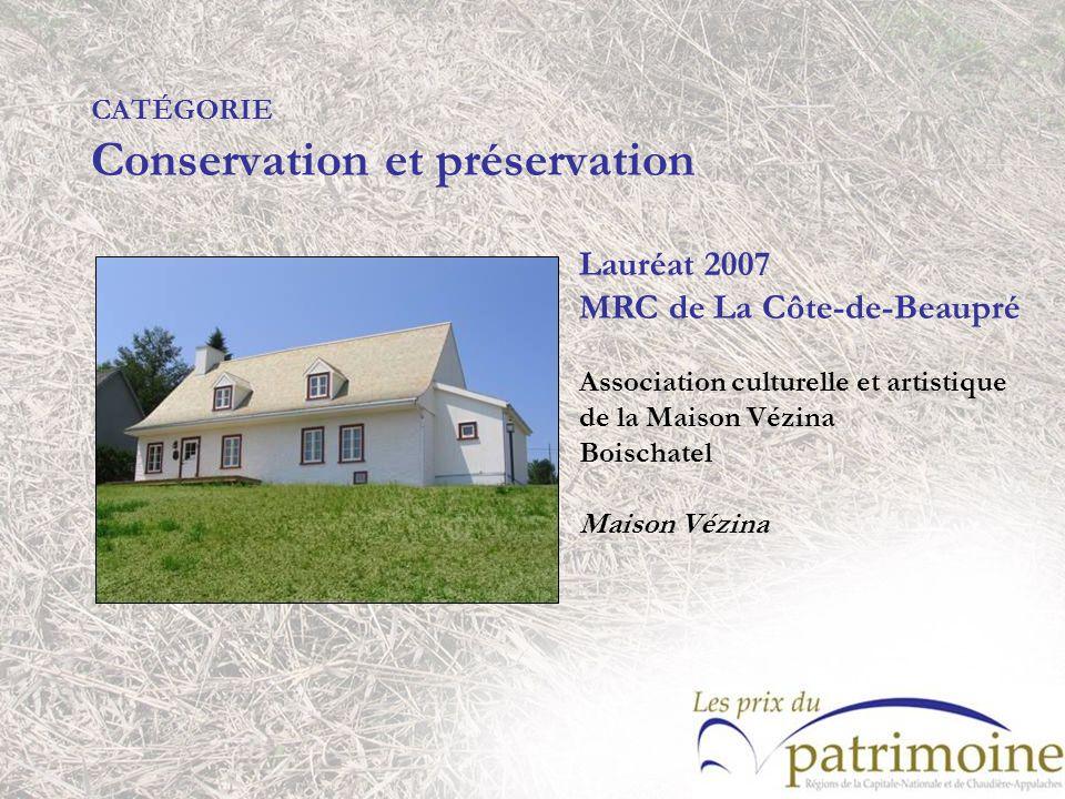 Lauréat 2007 MRC de La Côte-de-Beaupré Association culturelle et artistique de la Maison Vézina Boischatel Maison Vézina