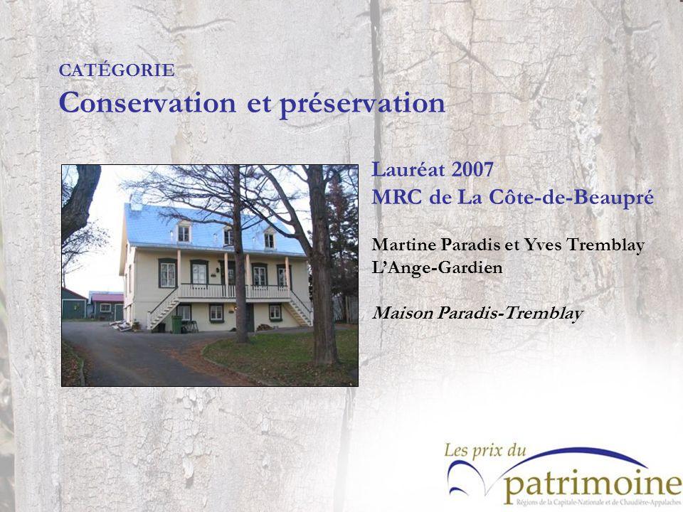 CATÉGORIE Conservation et préservation Lauréat 2007 MRC de La Côte-de-Beaupré Martine Paradis et Yves Tremblay LAnge-Gardien Maison Paradis-Tremblay