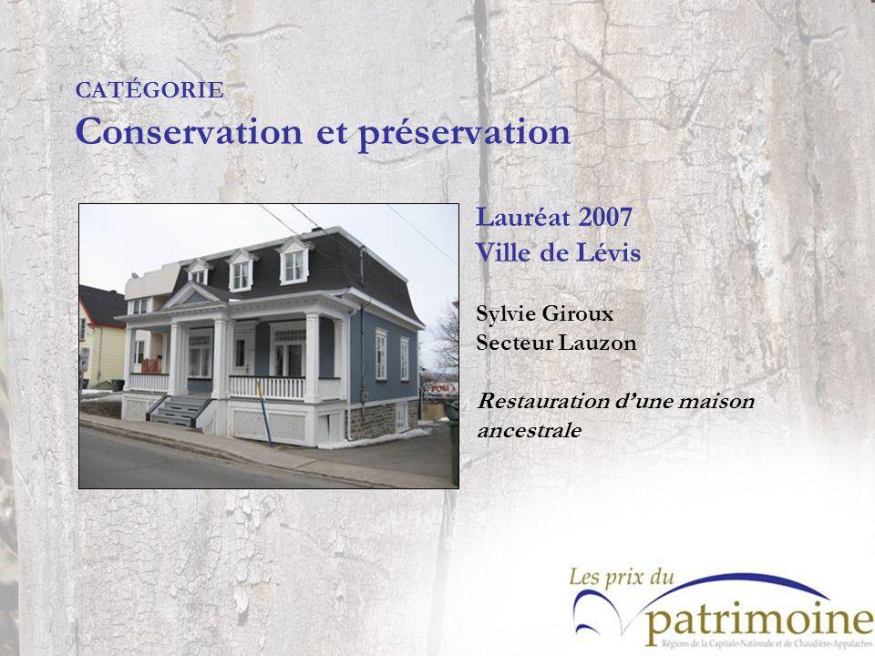 Lauréat 2007 Ville de Lévis Sylvie Giroux Secteur Lauzon Restauration dune maison ancestrale