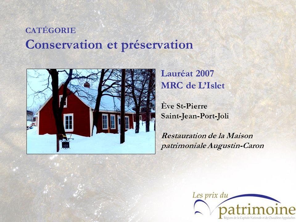 Lauréat 2007 MRC de LIslet Ève St-Pierre Saint-Jean-Port-Joli Restauration de la Maison patrimoniale Augustin-Caron