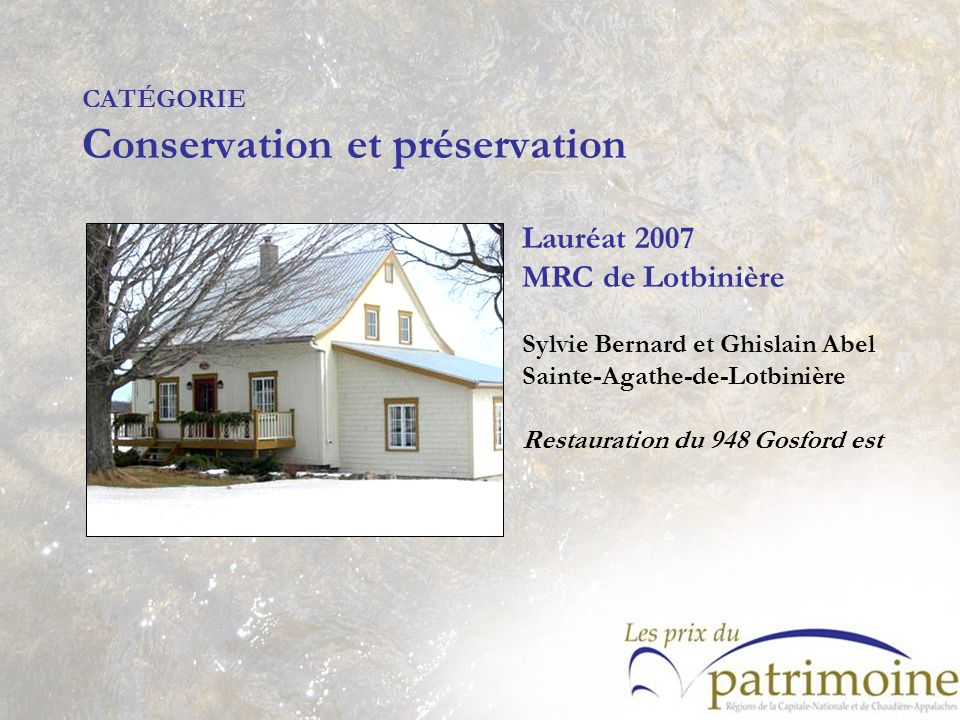 Lauréat 2007 MRC de Lotbinière Sylvie Bernard et Ghislain Abel Sainte-Agathe-de-Lotbinière Restauration du 948 Gosford est