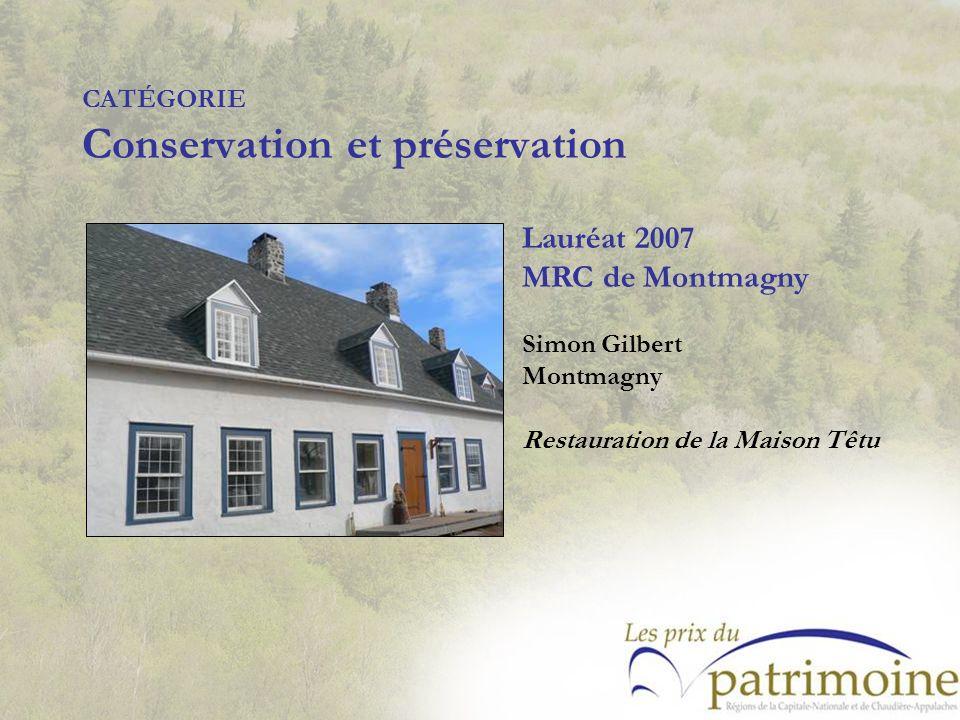 Lauréat 2007 MRC de Montmagny Simon Gilbert Montmagny Restauration de la Maison Têtu