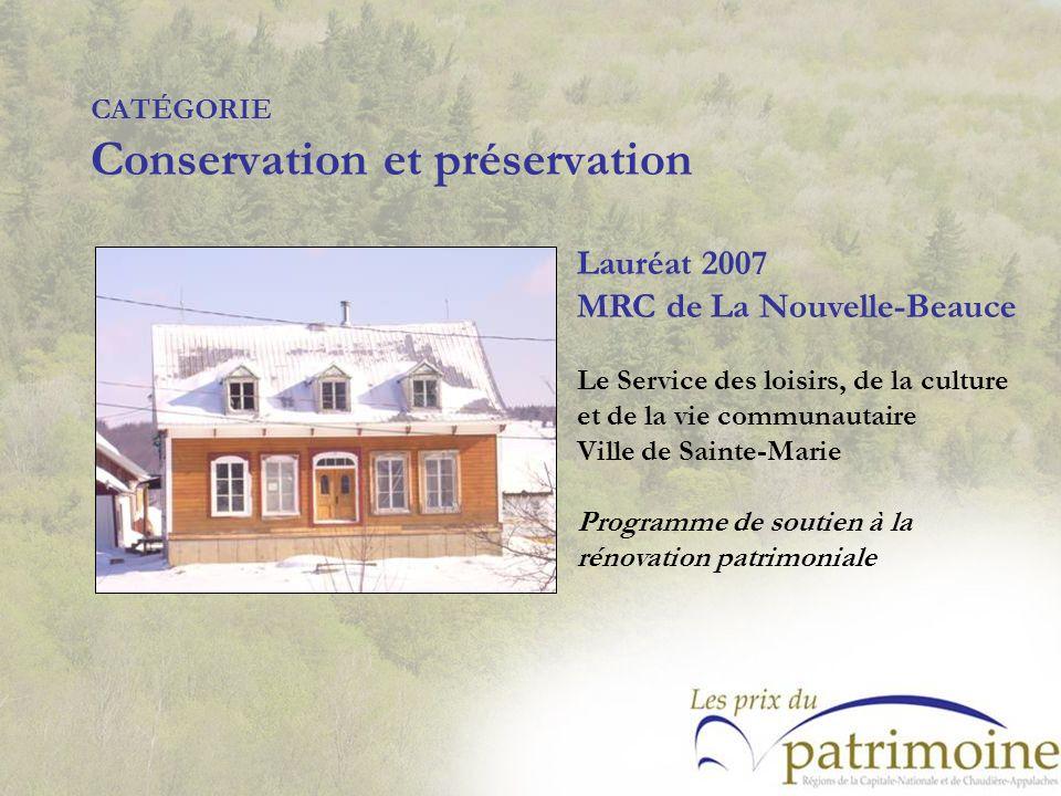 Lauréat 2007 MRC de La Nouvelle-Beauce Le Service des loisirs, de la culture et de la vie communautaire Ville de Sainte-Marie Programme de soutien à l
