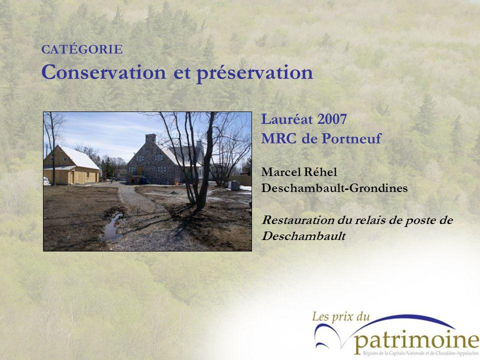 Lauréat 2007 MRC de Portneuf Marcel Réhel Deschambault-Grondines Restauration du relais de poste de Deschambault