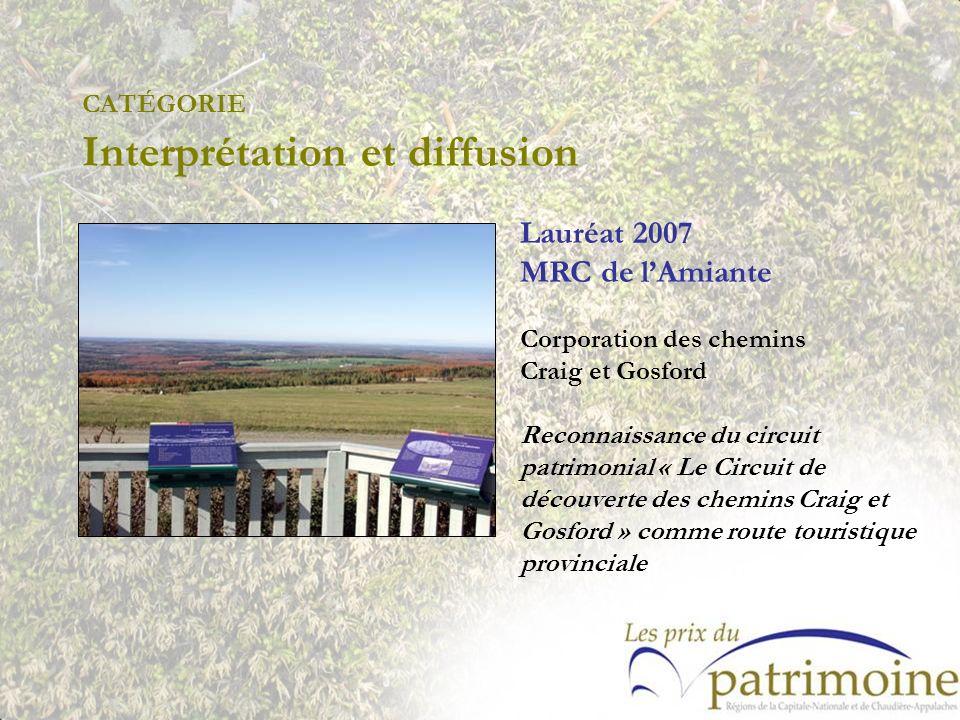 Lauréat 2007 MRC de lAmiante Corporation des chemins Craig et Gosford Reconnaissance du circuit patrimonial « Le Circuit de découverte des chemins Cra