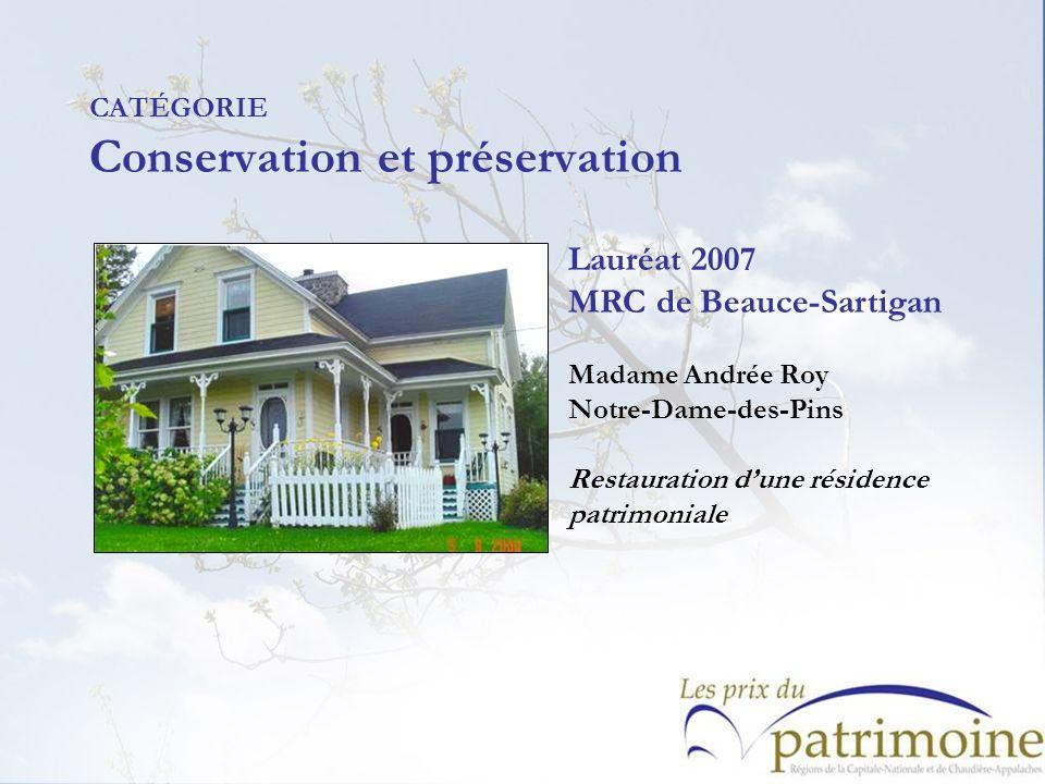 Lauréat 2007 MRC de Beauce-Sartigan Madame Andrée Roy Notre-Dame-des-Pins Restauration dune résidence patrimoniale