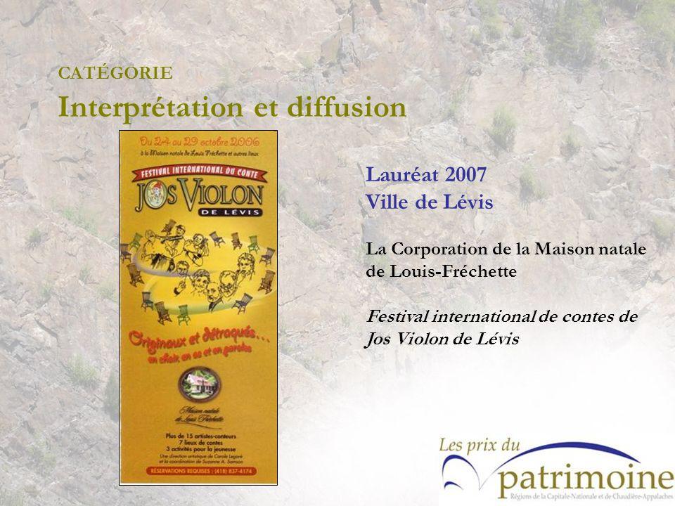 Lauréat 2007 Ville de Lévis La Corporation de la Maison natale de Louis-Fréchette Festival international de contes de Jos Violon de Lévis