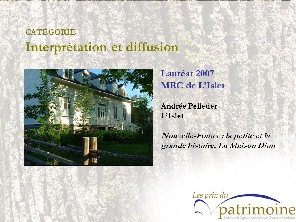 Lauréat 2007 MRC de LIslet Andrée Pelletier LIslet Nouvelle-France : la petite et la grande histoire, La Maison Dion