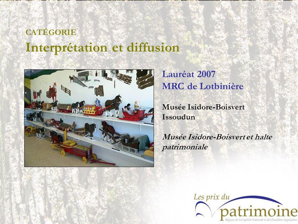 Lauréat 2007 MRC de Lotbinière Musée Isidore-Boisvert Issoudun Musée Isidore-Boisvert et halte patrimoniale
