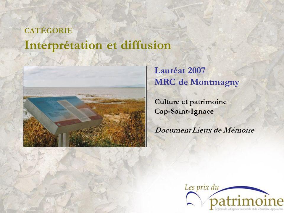 Lauréat 2007 MRC de Montmagny Culture et patrimoine Cap-Saint-Ignace Document Lieux de Mémoire