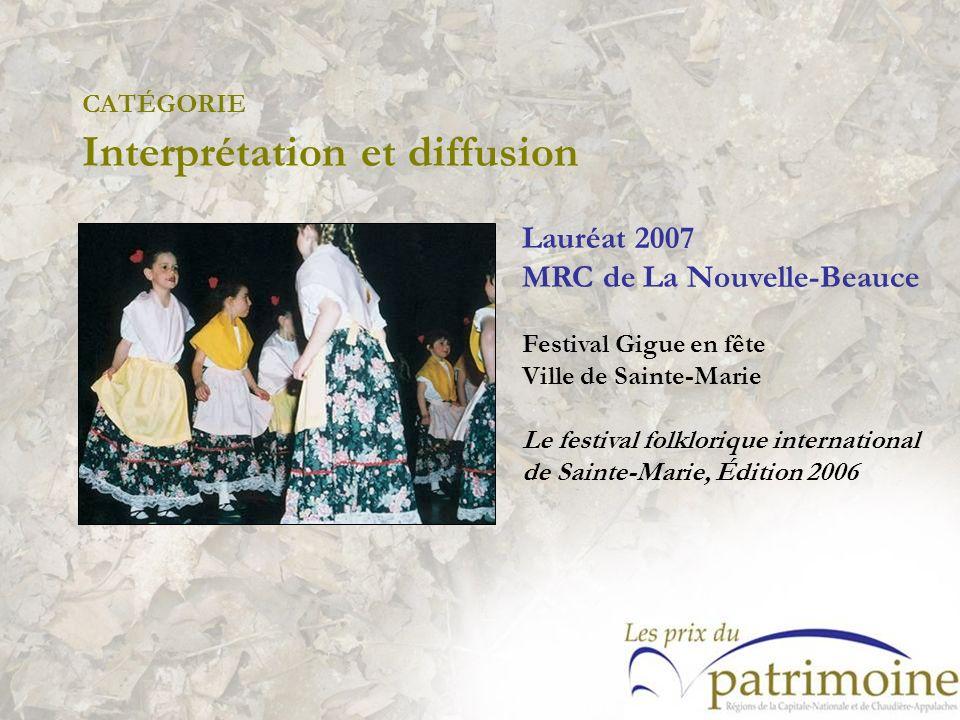 Lauréat 2007 MRC de La Nouvelle-Beauce Festival Gigue en fête Ville de Sainte-Marie Le festival folklorique international de Sainte-Marie, Édition 200