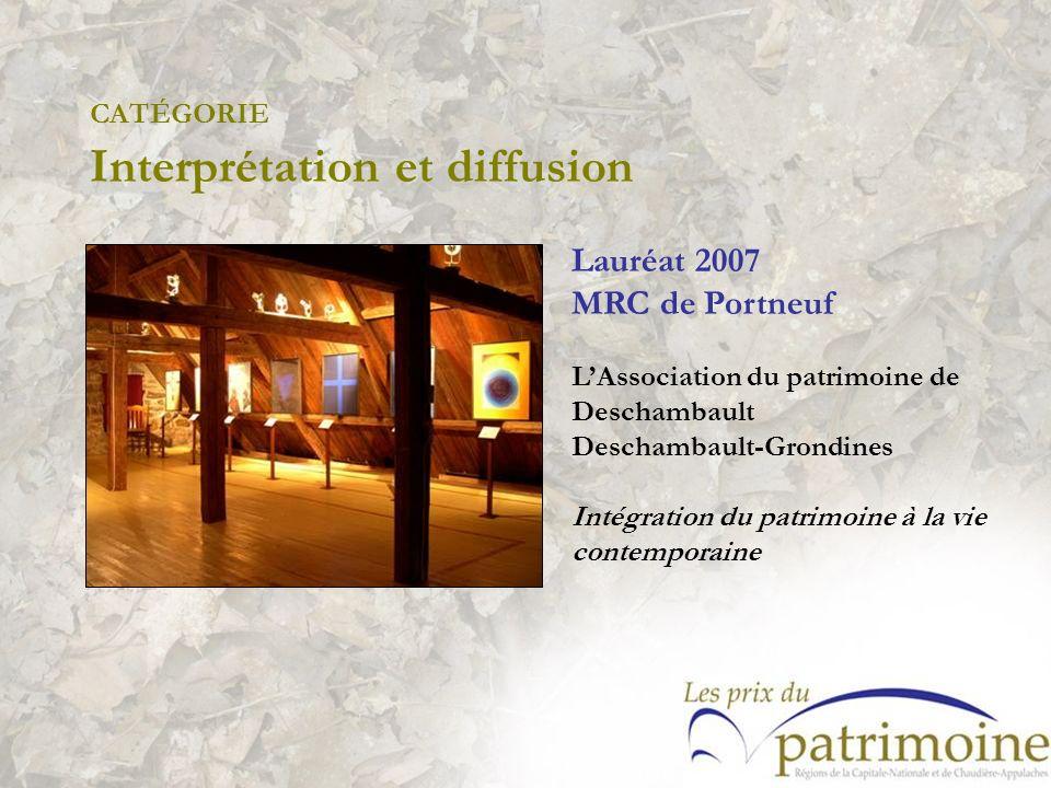 Lauréat 2007 MRC de Portneuf LAssociation du patrimoine de Deschambault Deschambault-Grondines Intégration du patrimoine à la vie contemporaine