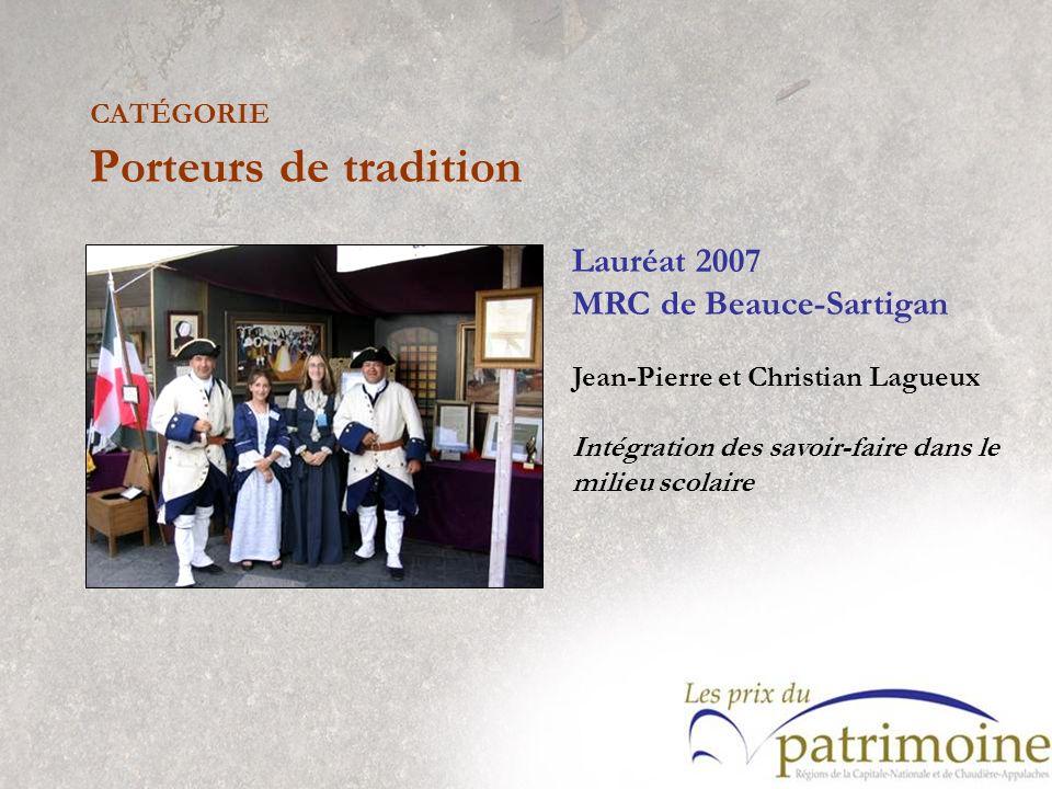 Lauréat 2007 MRC de Beauce-Sartigan Jean-Pierre et Christian Lagueux Intégration des savoir-faire dans le milieu scolaire
