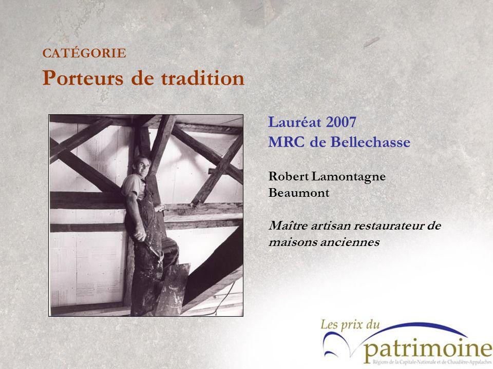 Lauréat 2007 MRC de Bellechasse Robert Lamontagne Beaumont Maître artisan restaurateur de maisons anciennes