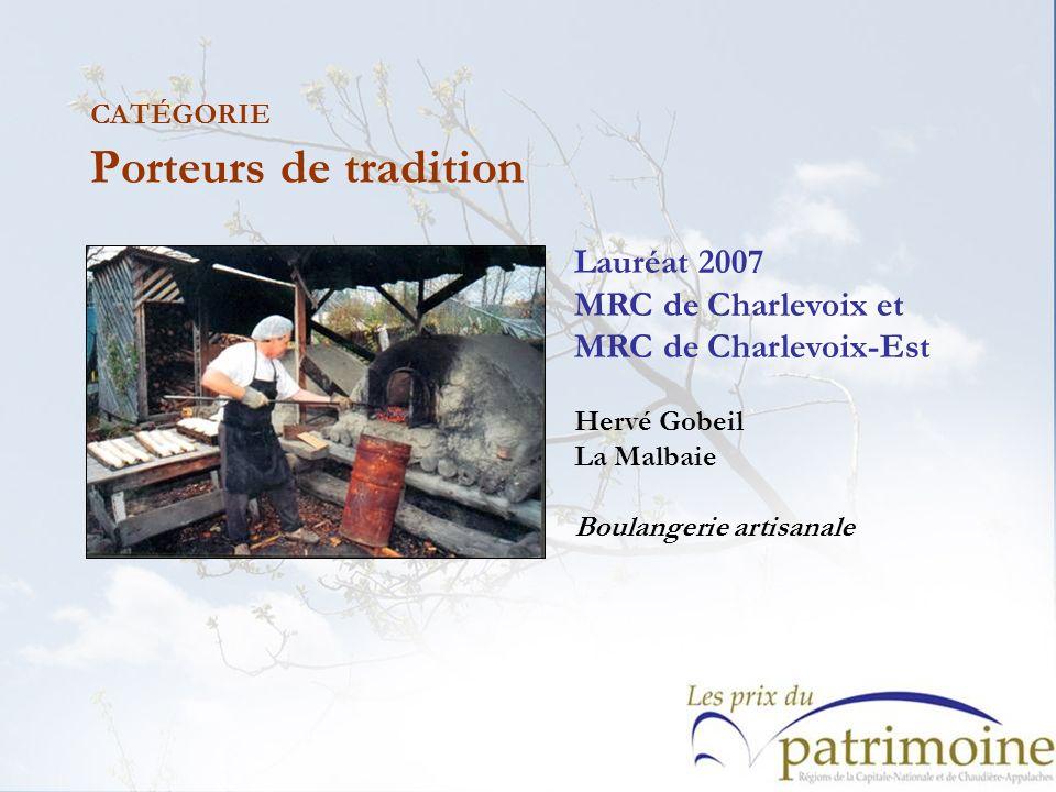 Lauréat 2007 MRC de Charlevoix et MRC de Charlevoix-Est Hervé Gobeil La Malbaie Boulangerie artisanale