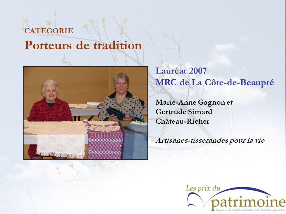 Lauréat 2007 MRC de La Côte-de-Beaupré Marie-Anne Gagnon et Gertrude Simard Château-Richer Artisanes-tisserandes pour la vie