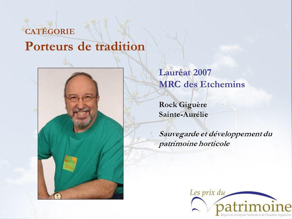 Lauréat 2007 MRC des Etchemins Rock Giguère Sainte-Aurélie Sauvegarde et développement du patrimoine horticole