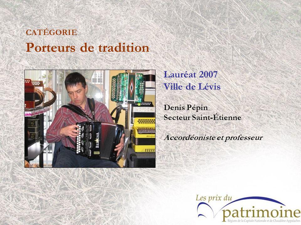 Lauréat 2007 Ville de Lévis Denis Pépin Secteur Saint-Étienne Accordéoniste et professeur