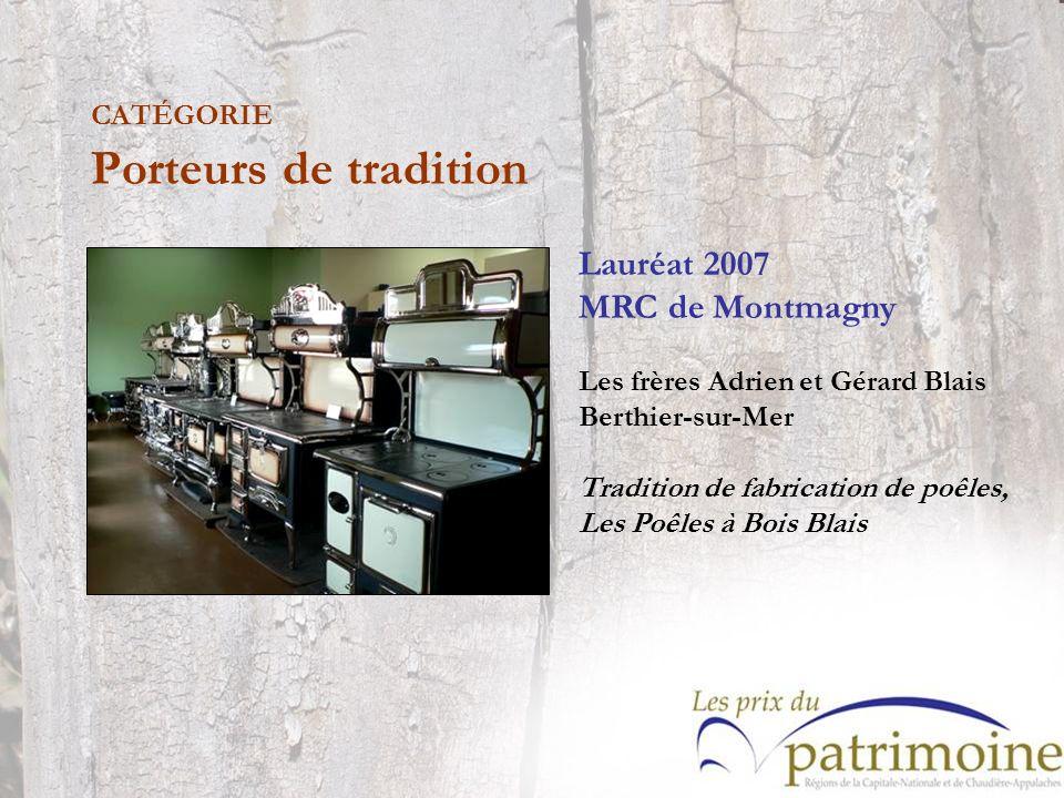 Lauréat 2007 MRC de Montmagny Les frères Adrien et Gérard Blais Berthier-sur-Mer Tradition de fabrication de poêles, Les Poêles à Bois Blais