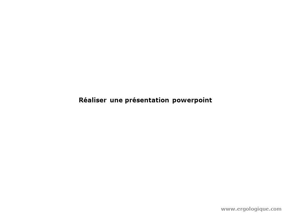 Réaliser une présentation powerpoint www.ergologique.com