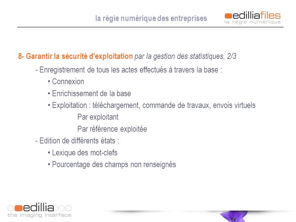 la régie numérique des entreprises 8- Garantir la sécurité d'exploitation par la gestion des statistiques, 2/3 - Enregistrement de tous les actes effe