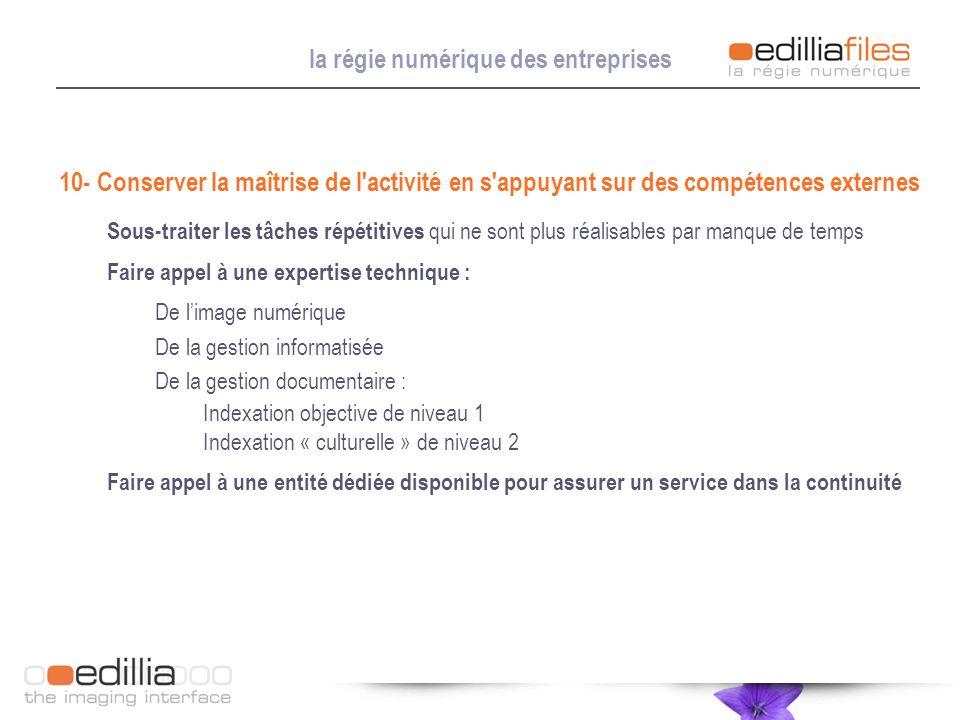 la régie numérique des entreprises 10- Conserver la maîtrise de l'activité en s'appuyant sur des compétences externes Sous-traiter les tâches répétiti