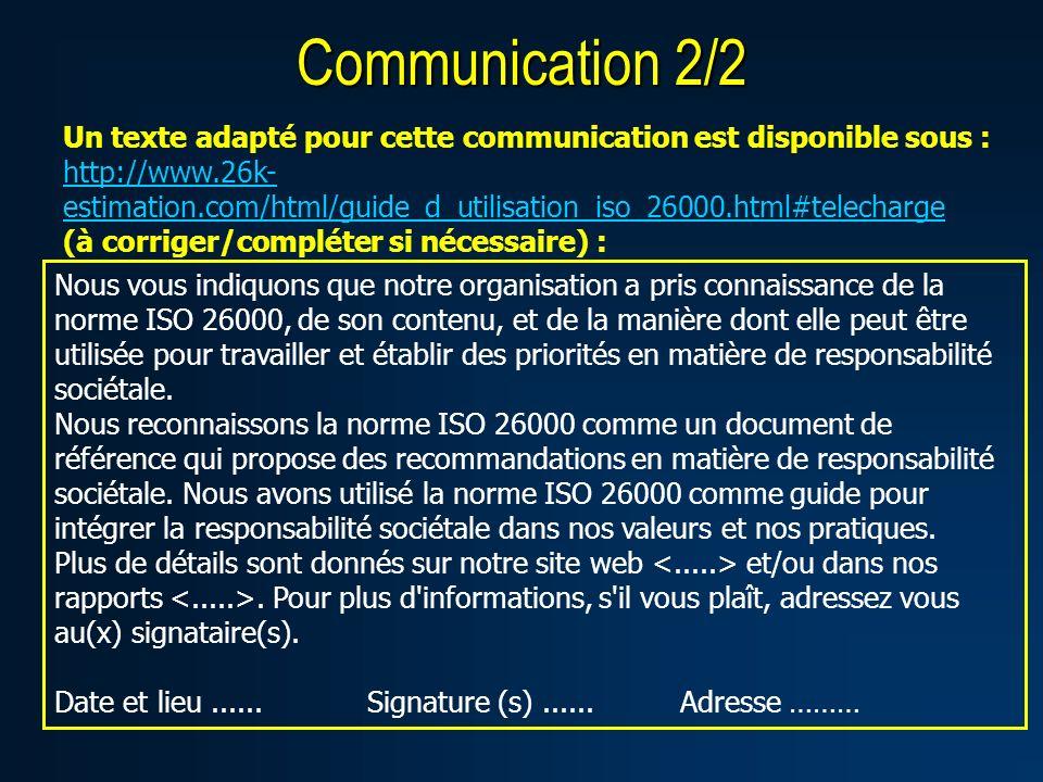 Communication 2/2 Un texte adapté pour cette communication est disponible sous : http://www.26k- estimation.com/html/guide_d_utilisation_iso_26000.htm