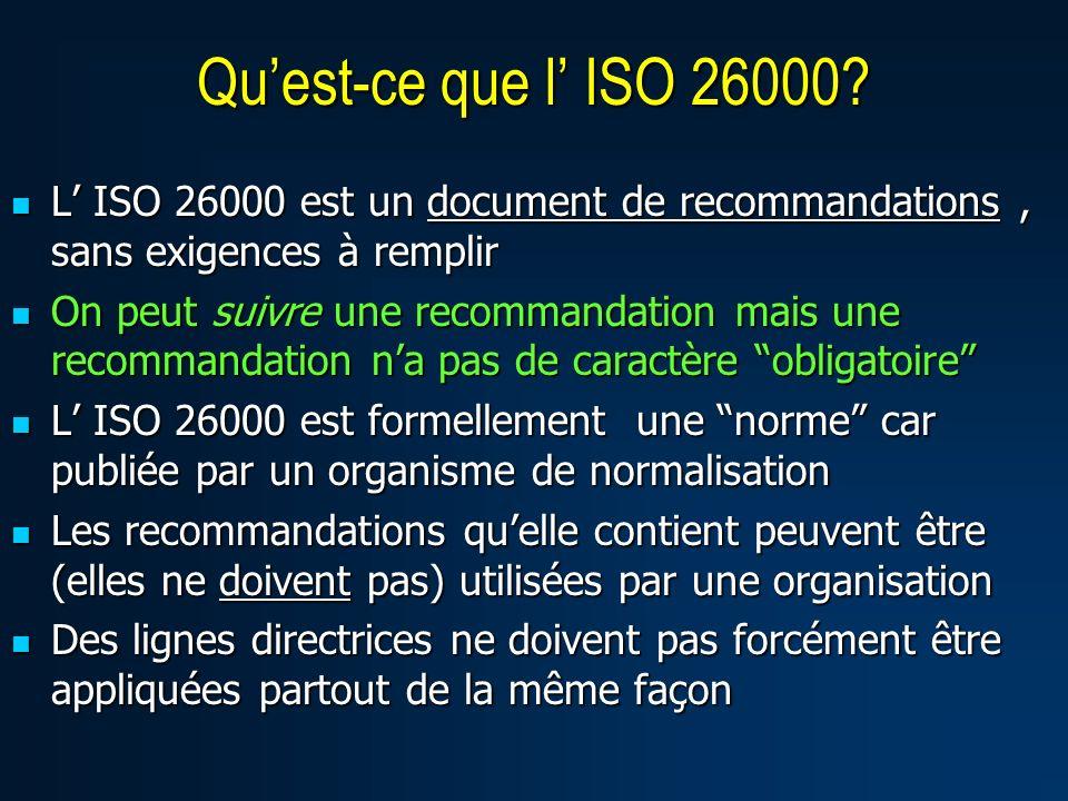 L ISO 26000 est un document de recommandations, sans exigences à remplir L ISO 26000 est un document de recommandations, sans exigences à remplir On p