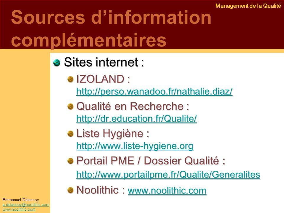 Management de la Qualité Emmanuel Delannoy e.delannoy@noolithic.com www.noolithic.com Sources dinformation complémentaires Sites internet : IZOLAND :
