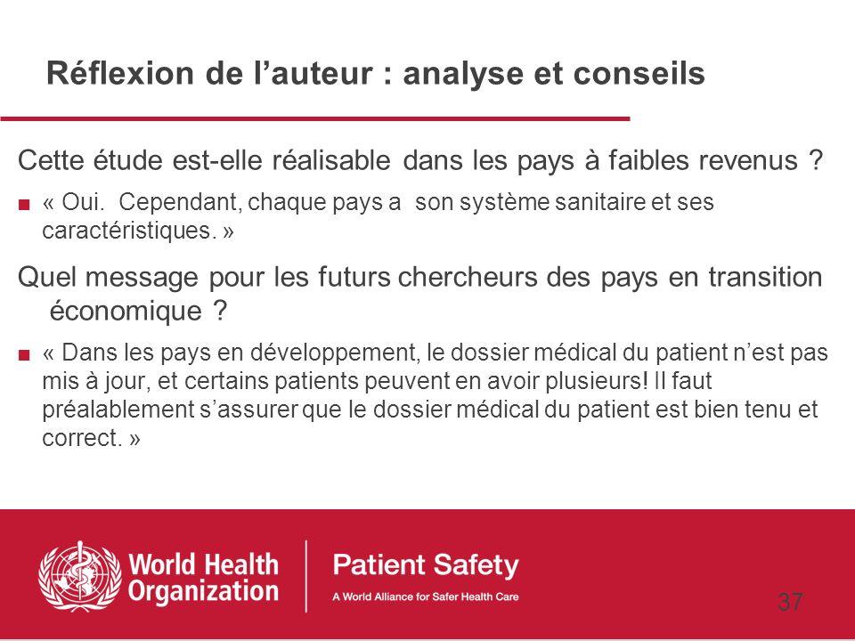 36 Conclusion Dimportantes économies de coûts réalisées grâce au contrôle des infections associées aux soins Les administrateurs de lhôpital devraient